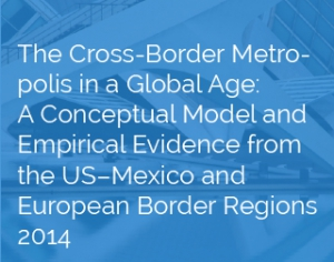 Article by Lawrence Herzog | The Cross-Border Metropolis in a Global Age