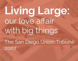Essay by Lawrence Herzog | Living Large: our love affair with big things