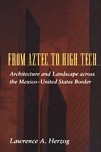 From Aztec to High Tech by Lawrence Herzog: book cover